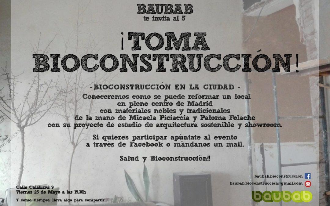 5º Toma Bioconstrucción. Bioconstrucción en la ciudad